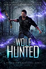 Wolf Hunted (Northern Creatures Book 4) Kindle Edition