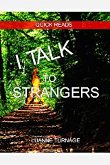 I TALK TO STRANGERS: QUICK READS # 6 Kindle Edition