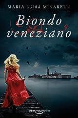 Biondo veneziano (Le indagini di Marco Pisani avogadore a Venezia Vol. 5) (Italian Edition) Kindle Edition