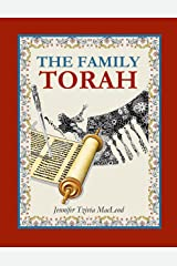 The Family Torah: Lessons in the weekly Torah portion based on traditional teachings of the Jewish sages Kindle Edition