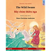 The Wild Swans – Bầy chim thiên nga (English – Vietnamese): Bilingual children's...