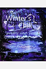 Winter's Chill: Selected Poems With An Icy Touch. Kindle Edition
