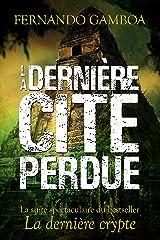 LA DERNIÈRE CITÉ PERDUE (Les aventures d'Ulysse Vidal t. 2) (French Edition) Kindle Edition