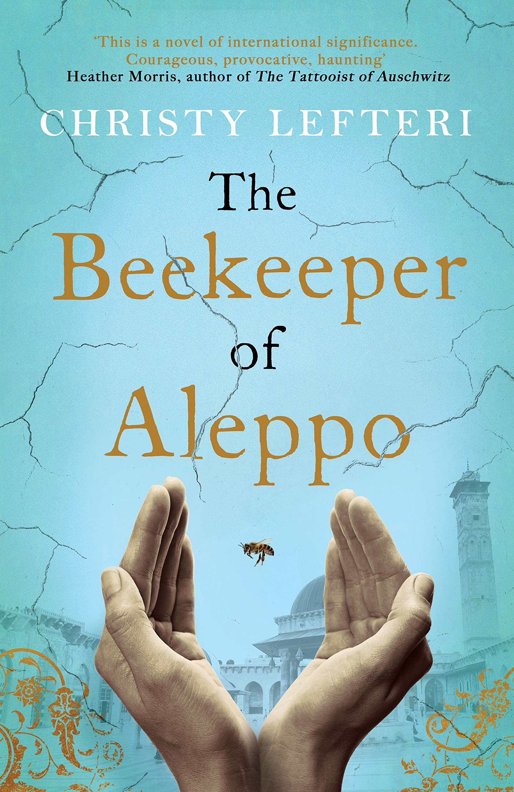 The Beekeeper of Aleppo: The must-read million copy bestseller:  Amazon.co.uk: Lefteri, Christy: 9781785768927: Books