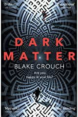 Dark Matter: The Most Mind-Blowing And Twisted Thriller Of The Year Paperback