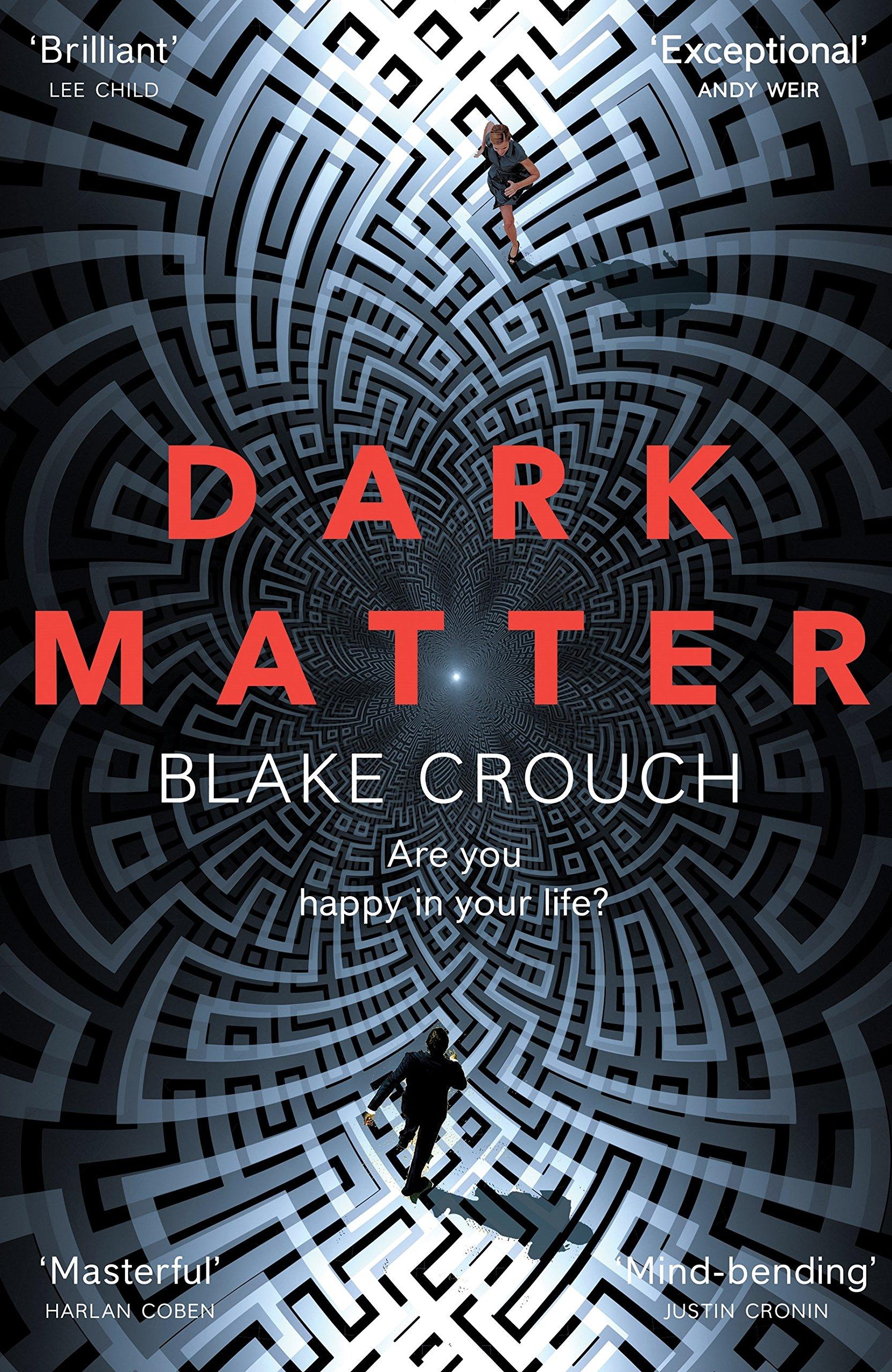 Dark Matter: Amazon.co.uk: Crouch, Blake: 9781447297581: Books