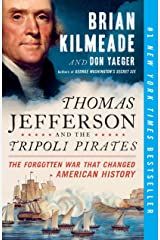 Thomas Jefferson and the Tripoli Pirates: The Forgotten War That Changed American History Kindle Edition