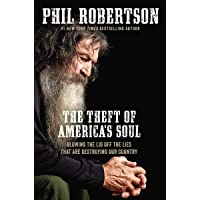 The Theft of America's Soul: Blowing the Lid Off the Lies That Are Destroying Our...