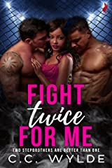 Fight Twice for Me (Two Stepbrothers Are Better Than One) (Fight For Me Book 1) Kindle Edition