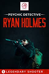 Psychic Detective Ryan Holmes: Legendary Shooter (Book 4) Kindle Edition