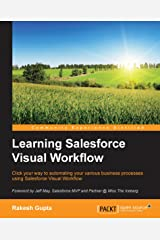 Learning Salesforce Visual Workflow Kindle Edition