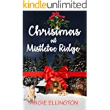 Christmas at Mistletoe Ridge: (a heartwarming holiday romance to read by a cozy fireplace)