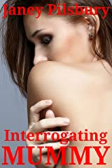 Interrogating Mummy: A Home Invasion Mind Game Kindle Edition