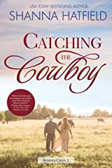 Catching the Cowboy: A Small-Town Clean Romance (Summer Creek Book 1) Kindle Edition