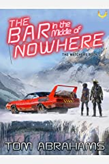 The Bar in the Middle of Nowhere (The Watchers Book 3) Kindle Edition