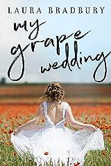 My Grape Wedding (The Grape Series Book 5) Kindle Edition