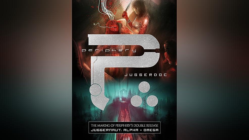 Periphery Juggerdoc (The Making of Juggernaut)