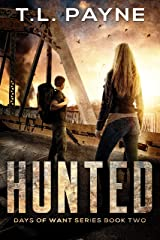 Hunted: A Post Apocalyptic EMP Survival Thriller (Days of Want Series Book Two) Kindle Edition