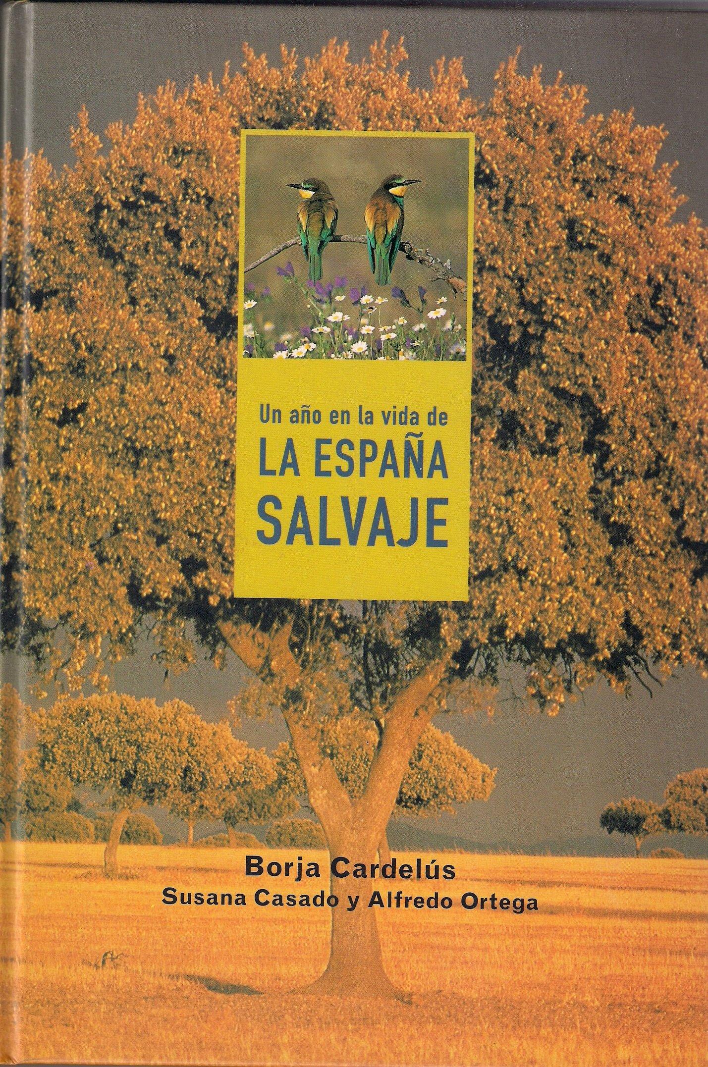 Un año en la vida de la España salvaje: Amazon.es: Cardelus, Borja ...