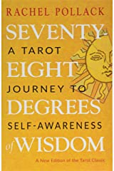 Seventy-Eight Degrees of Wisdom: A Tarot Journey to Self-Awareness (A New Edition of the Tarot Classic) Paperback