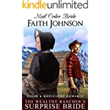 Mail Order Bride: The Wealthy Rancher's Surprise Bride: Clean and Wholesome Western Historical Romance (Summer Mail Order Bri