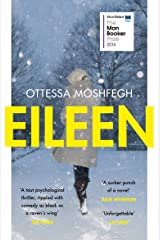 Eileen: Shortlisted for the Man Booker Prize 2016 Kindle Edition