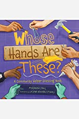 Whose Hands Are These?: A Community Helper Guessing Book Kindle Edition