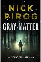 Gray Matter (Thomas Prescott Book 2) Kindle Edition