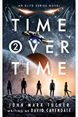 Time Over Time: Two: The End of All Things Past Kindle Edition