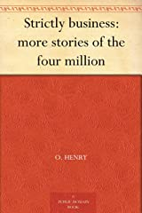 Strictly business: more stories of the four million Kindle Edition