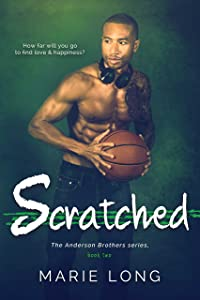 Scratched: A New Adult Romance (The Anderson Brothers Series Book 2)