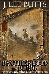 The Brotherhood of Blood: The Continued Adventures of Hayden Tilden (Hayden Tilden Westerns Book 3) Kindle Edition