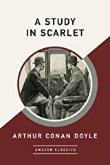 A Study in Scarlet (AmazonClassics Edition) Kindle Edition