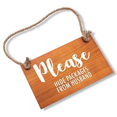 Please Hide Packages from Husband for House Entry Funny - Wooden 6x10 Door Hanging Sign on Rope Hanger