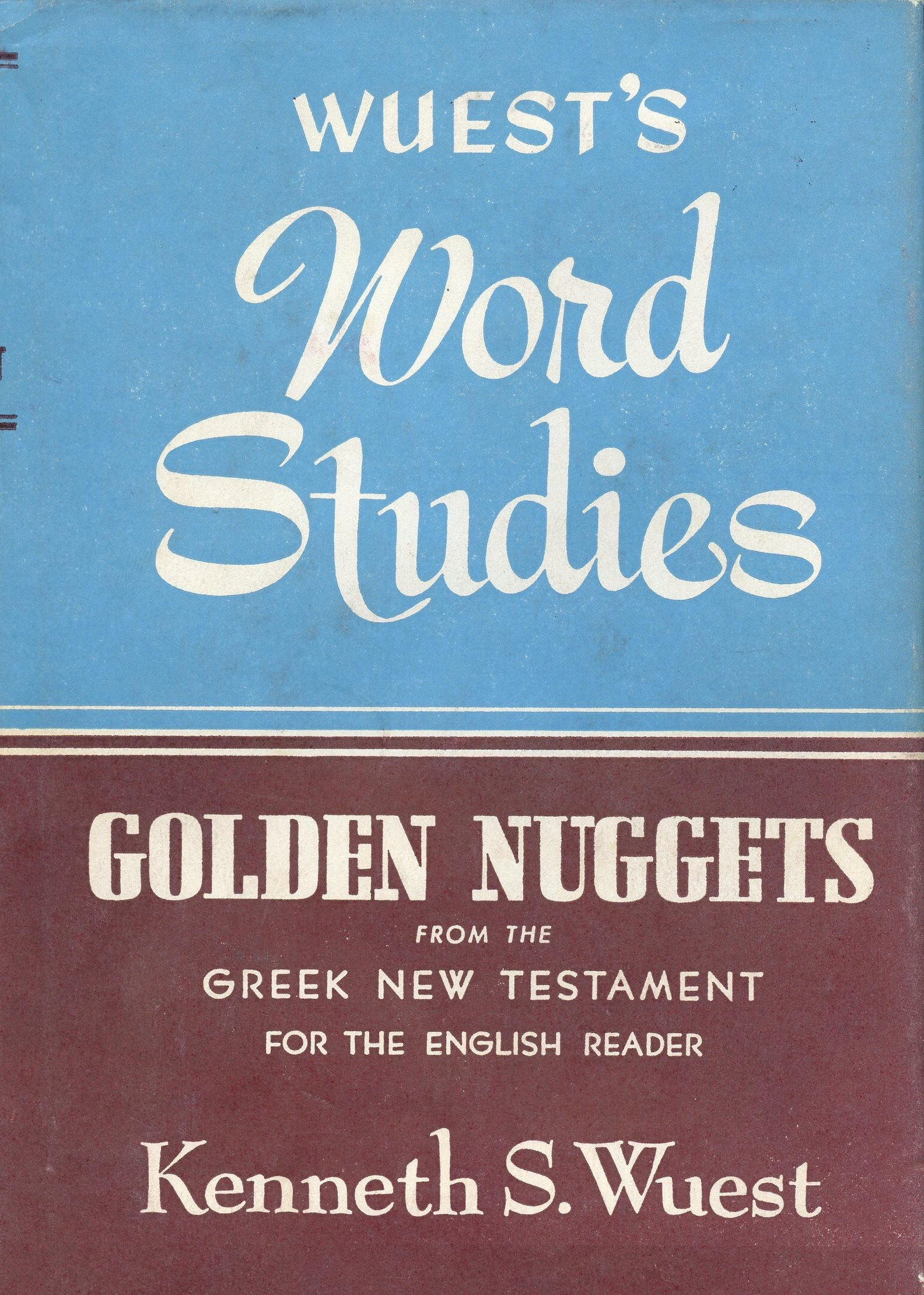 Wuest S Word Studies Golden Nuggets From The Greek New Testament For The English Reader Kenneth S Wuest Amazon Com Books