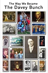 The Way We Became The Davey Bunch : The Davidson Family Ancestry Legacy Over The Generations Expanded Edition Kindle Edition