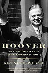 Hoover: An Extraordinary Life in Extraordinary Times Kindle Edition
