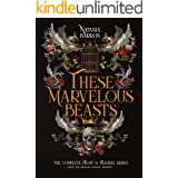 These Marvelous Beasts: The Complete Frost & Filigree Series