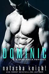 Dominic: a Dark Mafia Romance (Benedetti Brothers Book 2) Kindle Edition