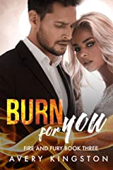 Burn For You: (Fire and Fury Book Three) Kindle Edition