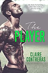 The Player: An Opposites Attract Sports Romance Kindle Edition