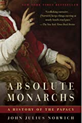 Absolute Monarchs: A History of the Papacy Kindle Edition