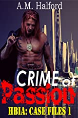Crime of Passion (HBIA: Case Files Book 1) Kindle Edition