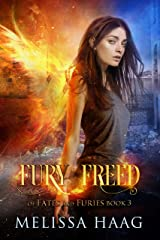 Fury Freed (Of Fates and Furies Book 3) Kindle Edition