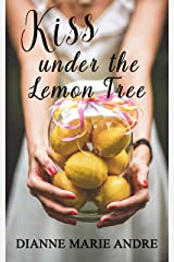 Kiss under the Lemon Tree Kindle Edition