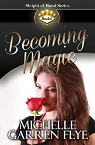 Becoming Magic (Sleight of Hand Book 5)