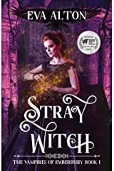 Stray Witch: engrossing, magical and funny, a vampire romance and paranormal women's fiction novel (The Vampires of Emberbury Book 1) Kindle Edition