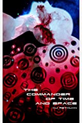 The Commander of Time and Space Kindle Edition