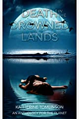 Death in the Drowned Lands: An Anthology for the World Kindle Edition