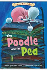 The Poodle and the Pea (Animal Fairy Tales) Kindle Edition